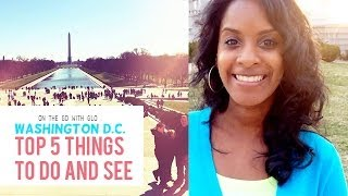 Washington DC Top 5 Things to Do and See