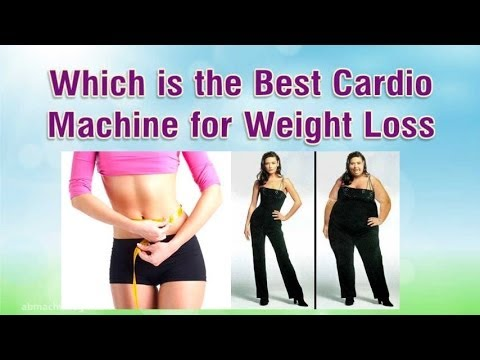which is the best cardio machine for weight loss  youtube