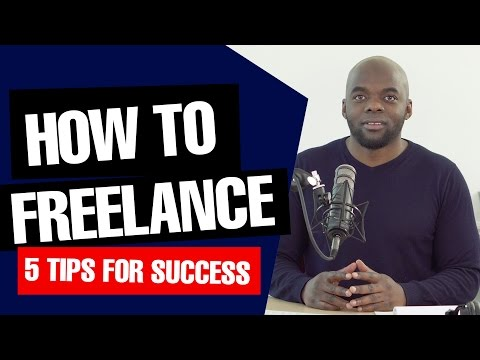 How to freelance:  5 Tips for successful freelancing