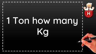 1 Ton how many Kg