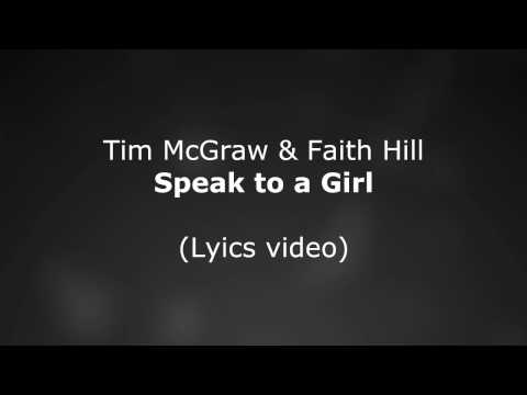 Tim McGraw, Faith Hill - Speak to a Girl lyrics