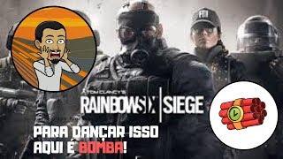 RAINBOW SIX - PARA DANÇAR ISSO AQUI É BOMBA!