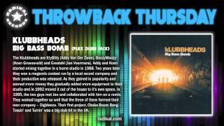 Klubbheads - Big Bass Bomb (Flex Dubb Mix) (2001)  RADIKAL RECORDS THROWBACK THURSDAY