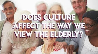 Does culture affect the way we view the elderly?