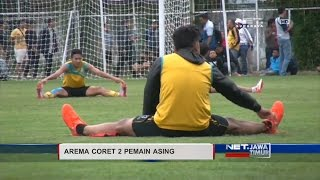 NET. JATIM - AREMA CORET 2 PEMAIN ASING