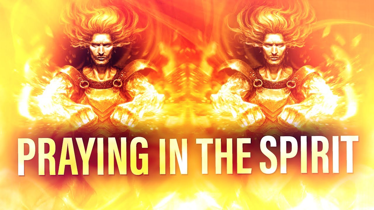 Praying In The Spirit - This Is Where True Power Begins