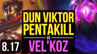 Dun - VIKTOR vs VEL'KOZ (MID) | Pentakill, KDA 11/4/10 | NA Master | v8.17