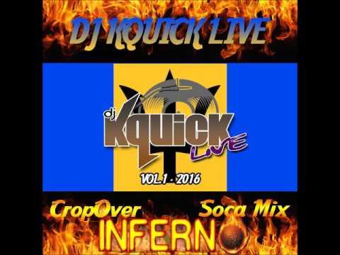 Cropover Inferno Soca Mix 2016 Vol 1 By DjKquickLive