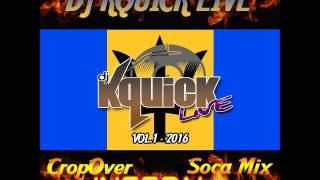 Cropover Inferno Soca Mix 2016 Vol 1 By DjKquickLive