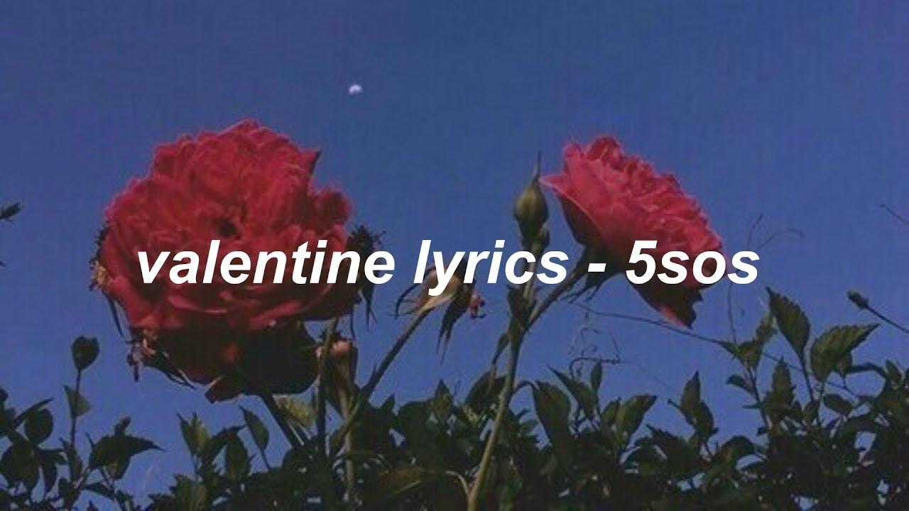 Valentine Lyrics 5sos Youtube