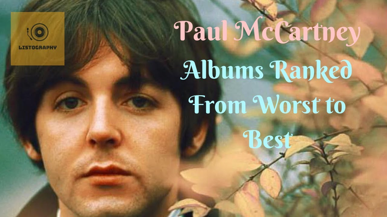 Paul McCartney Albums Ranked From Worst to Best