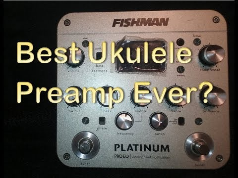 Best Ukulele Preamp Pedal, Fishman Platinum Preamp Review