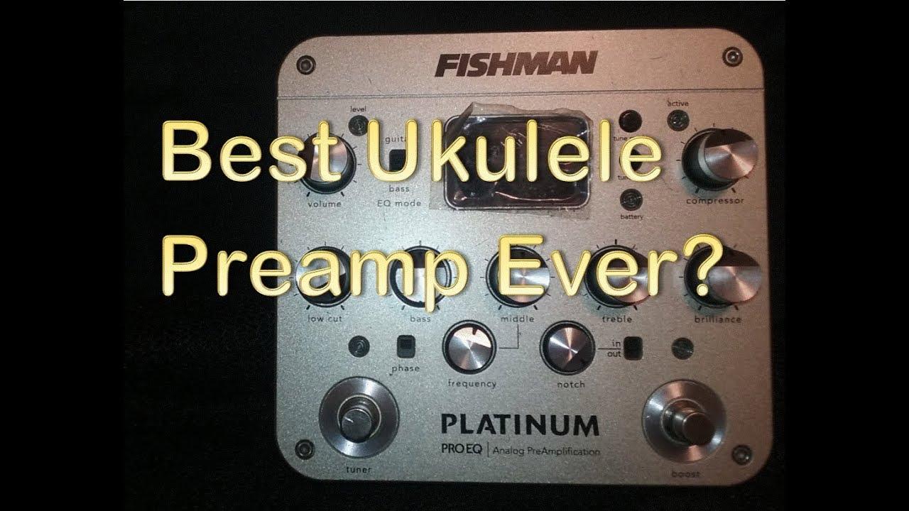 best ukulele preamp pedal fishman platinum preamp review youtube. Black Bedroom Furniture Sets. Home Design Ideas