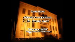 Sessão Solene - Cidadão Araraquarense - Daniel Ianni 15/03/2018