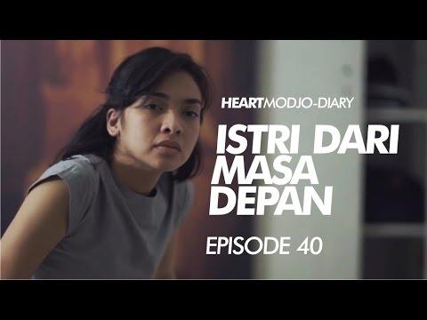 ISTRI DARI MASA DEPAN | Heartmodjo Diary Eps 40