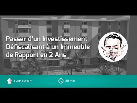 Passer d'un Investissement Défiscalisant à un Immeuble de Rapport en 2 Ans [Podcast Immo - Ep02]