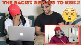 Couple Reacts : 'THE RACIST REPLIES!!' By KSI Reaction!!!