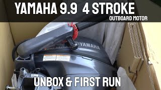 Yamaha 9.9 4 Stroke Outboard Motor - Unboxing & First Run