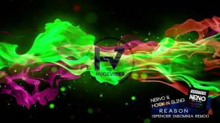 Nervo & Hook N Sling - Reason (Spencer Insomnia Remix)