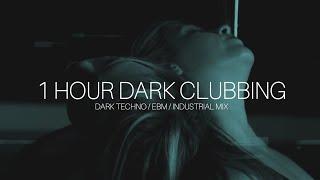 1 Hour Dark Clubbing | Dark Techno / EBM / Industrial Mix