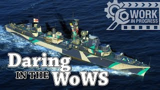 World of Warships: Daring In The WoWS [WIP]