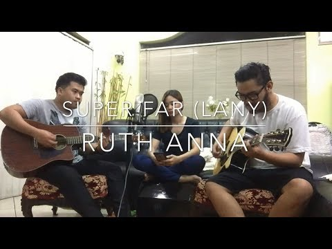 Super Far (Lany) COVER - Ruth Anna | Angelo Jay | Renz