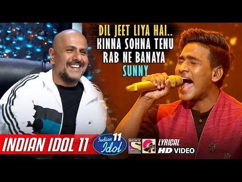 Sunny Indian Idol 11 - Kinna Sohna Tenu Rab Ne Banaya - Neha Kakkar - Anu Malik - Vishal - 2019
