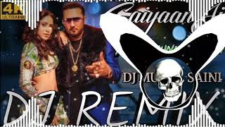 Saiyaan Ji DJ Remix - Yo Yo Honey Singh | Dj Mukul Saini