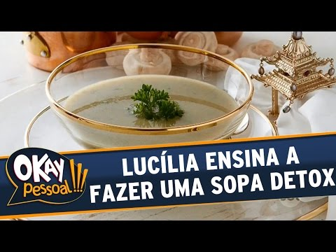 Okay Pessoal!!! (05/07/16) - Lucília Diniz ensina a fazer Sopa Detox