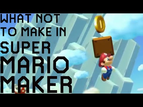 What Not to Make in Super Mario Maker: Part 1 of 2