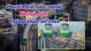 Đường sắt Cát Linh Hà Đông có thể sẽ không được chứng nhận an toàn quốc tế ?