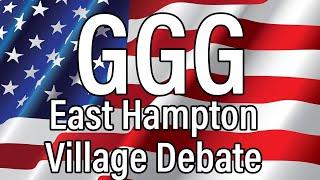 GGG East Hampton Village Debate