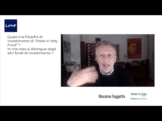 Made in Italy Fund: la filosofia di investimento - Massimo Fuggetta (Bayes Investments)