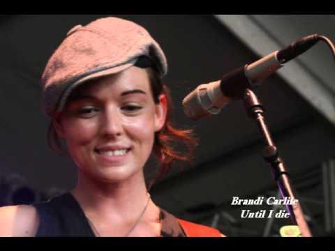 Brandi Carlile - Until I die