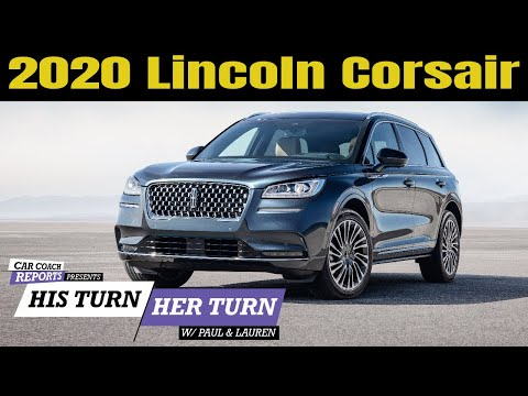 2020 Lincoln Corsair - Expert Car Review | His Turn, Her Turn