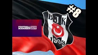 Football Manager 2019 Beşiktaş Kariyeri #8