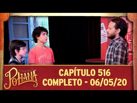 As Aventuras De Poliana   Capítulo 516 - 06/05/20, Completo