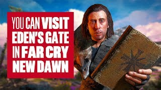 You can visit Eden's Gate in Far Cry New Dawn