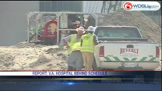 VA Hospital behind schedule, over budget