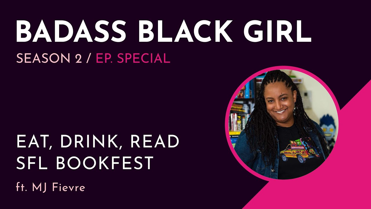 Eat, Drink, Read - SFL BOOKFEST - Badass Black Girl Special Feature