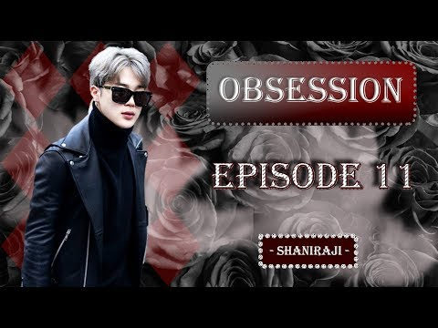 Jimin FF || Obsession - Ep.11
