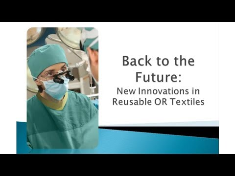 Back To The Future: New Innovations In Reusable OR Textiles