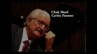 Carlos Fuentes-Chak Mool