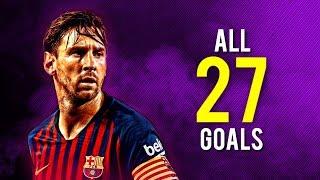 Lionel Messi - ALL 27 GOALS SO FAR   2018/19