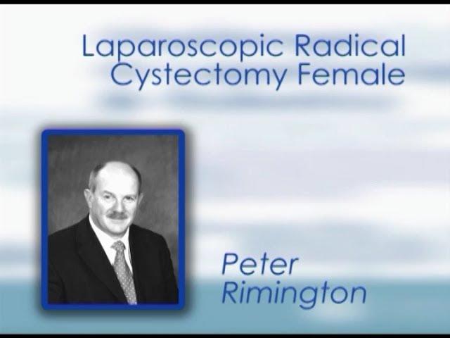 CILR 2011 - Peter Rimington - Laparoscopic radical cystectomy female