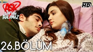 Video Aşk Laftan Anlamaz 26.Bölüm ᴴᴰ download MP3, 3GP, MP4, WEBM, AVI, FLV September 2018