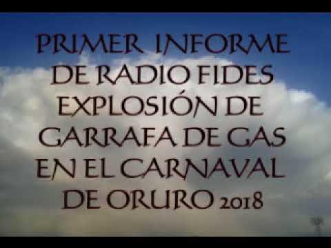 EXPLOSION DE GARRAFA DE GAS EN EL CARNAVAL DE ORURO 2018 1ER INFORME