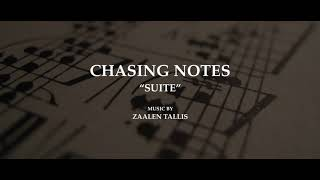 "CHASING NOTES ""SUITE"" - MUSIC BY ZAALEN TALLIS"
