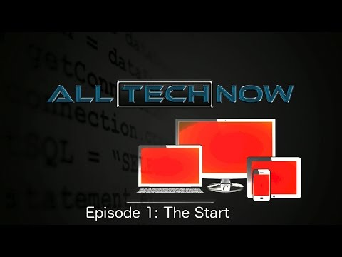 All Tech Now - Episode 1: The Start