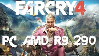 Far Cry 4 Gameplay PC Ultra Max 60 Fps - AMD R9 290 + i7 2600k